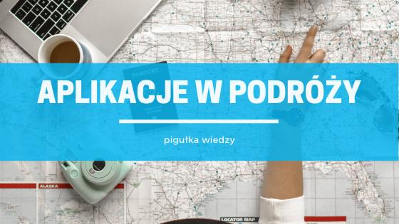 Pigułka wiedzy - aplikacje w podróży